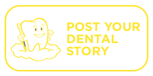 post your dentist story now